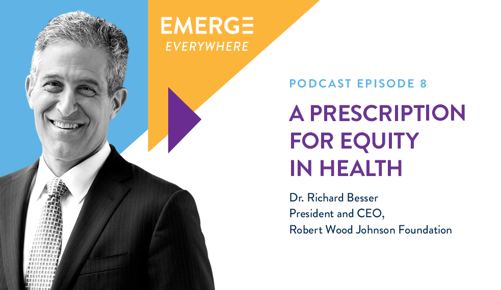 Dr. Richard Besser: A Prescription for Equity in Health
